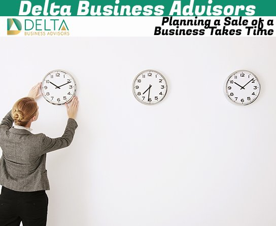 Planning a Sale of a Business Takes Time