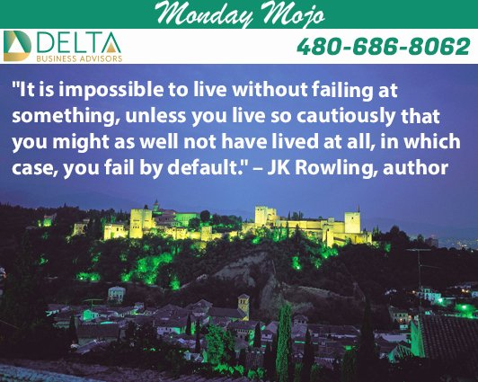 It is impossible to live without failing at something, unless you live so cautiously that you might as well not have lived at all, in which case, you fail by default